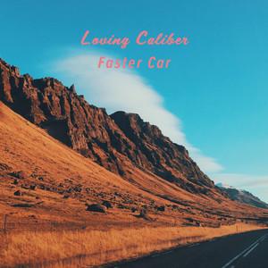 Faster Car - Loving Caliber