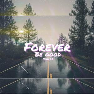 Forever Be Good