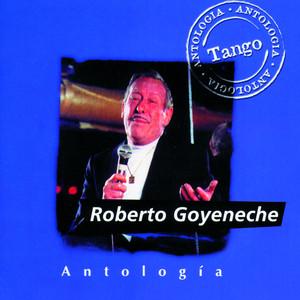 Antologia Roberto Goyeneche - Roberto Goyeneche