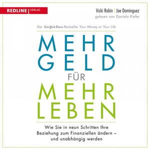 Mehr Geld für mehr Leben (Wie Sie in neun Schritten Ihre Beziehung zum Finanziellen ändern - Und früher in Rente gehen können) Audiobook