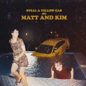 Steal A Yellow Cab by Matt and Kim