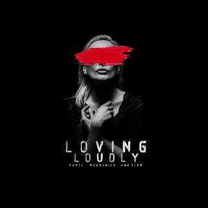 Loving Loudly