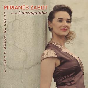 Mirianês Zabot Canta Gonzaguinha - Pegou um Sonho e Partiu album