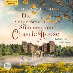 Die vergessenen Stimmen von Chastle House (Roman) Audiobook