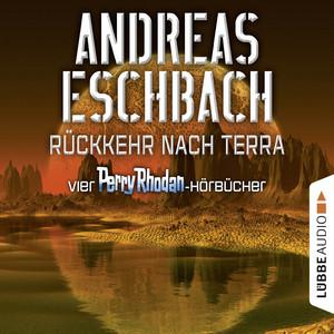 Rückkehr nach Terra - Vier Perry Rhodan-Hörbücher: Der Gesang der Stille / Die Rückkehr / Die Falle von Dhogar / Der Techno-Mond Hörbuch kostenlos
