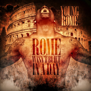 Rome Wasn't Built In A Day album