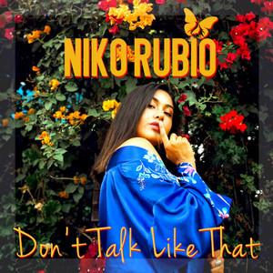 Don't Talk Like That by Niko Rubio