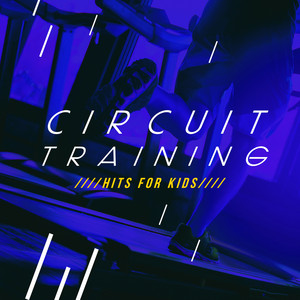 Circuit Training Hits for Kids