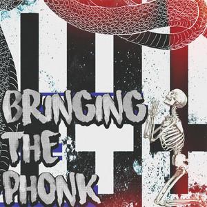 Bringing the Phonk