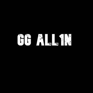 Gg All1n