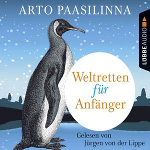 Weltretten für Anfänger (Gekürzt) Audiobook