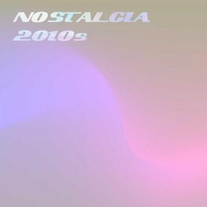 Nostalgia 2010's
