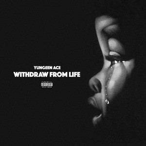 Withdraw From Life