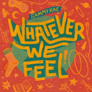 Whatever We Feel