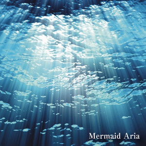 Mermaid Aria -Ocean Side-