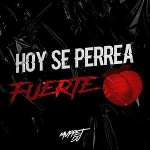 Hoy Se Perrea Fuerte (Remix)