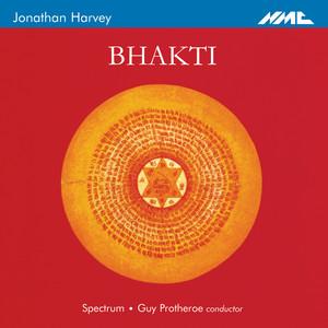 Bhakti: XII. — by Jonathan Harvey, Spectrum, Guy Protheroe