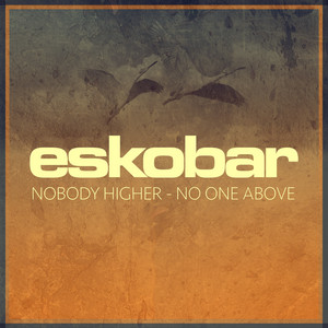 Nobody Higher - No One Above