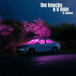 R U HIGH (feat. Mallrat) by The Knocks, Mallrat