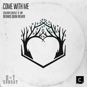 Colour Castle & VØ - Come with me (Dennis Quin Remix)