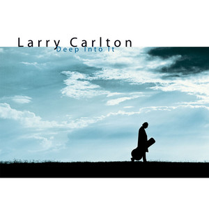 I Can't Tell You Why by Larry Carlton