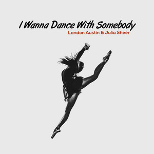 I Wanna Dance With Somebody (Acoustic) by Landon Austin, Julia Sheer