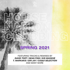 House Nation Clubbing: Spring 2021 Edition