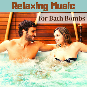 Relaxing Music for Bath Bombs - Background Music for Spa Bath