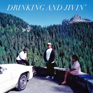 Drinking and Jivin'