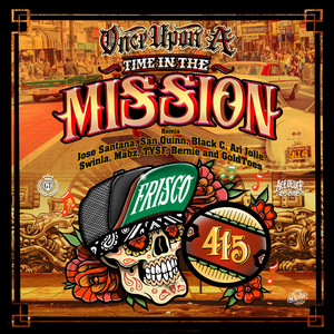 Once Upon A Time In The Mission (Remix) [feat. Ari Jolie, Swinla, Mabz, TYSF, Bernie & Goldtoes]