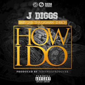 How I Do (feat. Baby Gas, Tha Gasman, D Rich)
