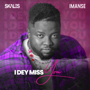 I Dey Miss You