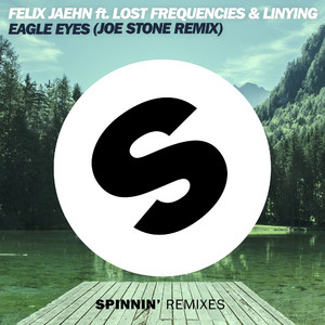 Eagle Eyes (feat. Lost Frequencies) [Joe Stone Remix]