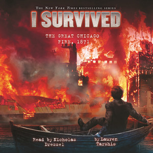 I Survived the Great Chicago Fire, 1871 - I Survived 11 (Unabridged) Audiobook