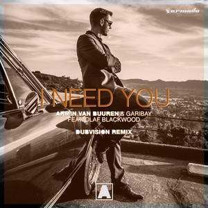 I Need You (feat. Olaf Blackwood) [DubVision Remix]