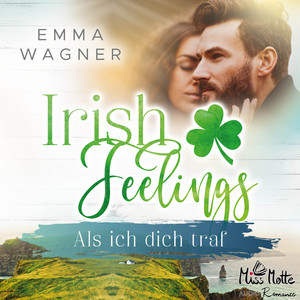 Irish Feelings. Als ich dich traf Audiobook