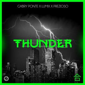 Gabry Ponte x LUM!X x Prezioso - Thunder