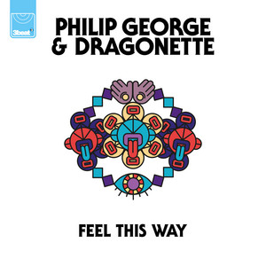 Feel this way · Philip George & Dragonette