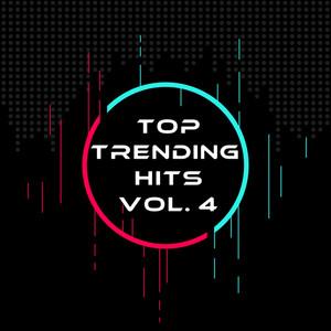 Top Trending Hits Vol. 4