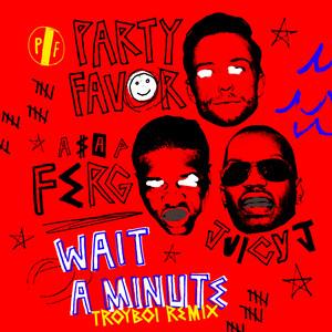 Wait A Minute (TroyBoi Remix)