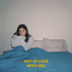 Out Of Love With You