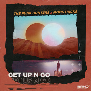 Get Up N Go by The Funk Hunters, Moontricks
