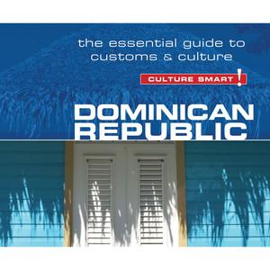 Dominican Republic - Culture Smart! - The Essential Guide to Customs & Culture (Unabridged)