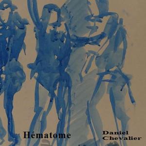 Hématome (2013) by Daniel Chevalier