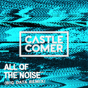 All Of The Noise (Big Data Remix)