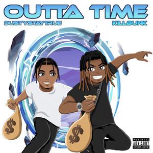 Outta Time by KillBunk, Dustystaytrue