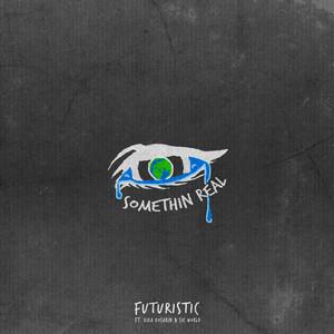 Somethin Real (feat. Kira Kosarin & Sik World)