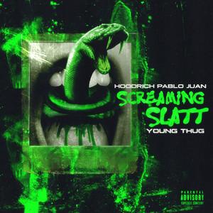 Screaming Slatt (feat. Young Thug)