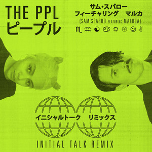 THE PPL (Initial Talk Remix)