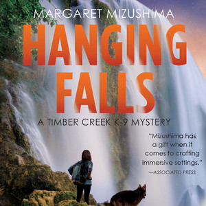 Hanging Falls - Timber Creek K-9 Mysteries, Book 6 (Unabridged) Audiobook